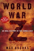 World War Z: An Oral History of the Zombie War (Hardcover)