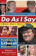Do As I Say (Not As I Do): Profiles in Liberal Hypocrisy (Paperback)