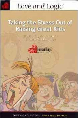 Taking the Stress Out of Raising Great Kids (Paperback)