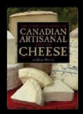 The Definitive Guide to Canadian Artisanal And Fine Cheeses (Paperback)