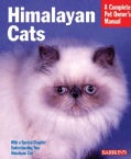 Himalayan Cats: Everything About Acquisition, Care, Nutrition, Behavior, And Health Care (Paperback)