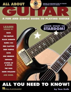 All About Guitar: A Fun and Simple Guide to Playing Guitar