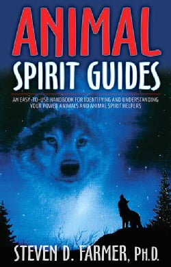 Animal Spirit Guides: An Easy-to-Use Handbook for Identifying and Understanding Your Power Animals and Animal Spi... (Paperback)