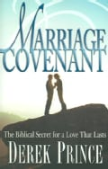 The Marriage Covenant: The Biblical Secret for a Love That Lasts (Paperback)