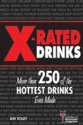 X-rated Drinks: More Than 250 of the Hottest Drinks Ever Made (Paperback)