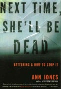 Next Time, She'll Be Dead: Battering & How to Stop It (Paperback)