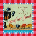 The Little Big Book of Comfort Food: 200 of the Best Home Recipes (Hardcover)