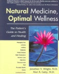Natural Medicine, Optimal Wellness: The Patient's Guide to Health And Healing (Paperback)