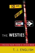 The Westies: Inside New York's Irish Mob (Paperback)