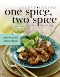 One Spice, Two Spice: American Food, Indian Spices (Hardcover)