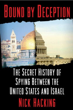 Bound by Deception: The Secret History of Spying Between the United States And Israel (Hardcover)