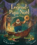 The Legend of Papa Noel: A Cajun Christmas Story (Hardcover)
