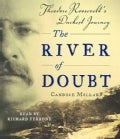 The River of Doubt: Theodore Roosevelt's Darkest Journey (CD-Audio)
