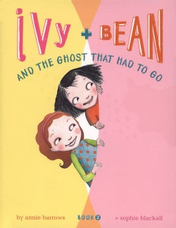 Ivy + Bean and the Ghost That Had to Go (Hardcover)
