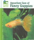 Aquarium Care of Fancy Guppies (Hardcover)