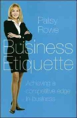 Business Etiquette: Achieving a Competitive Edge in Business (Paperback)