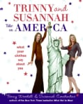 Trinny & Susannah Take on America: What Your Clothes Say About You (Paperback)