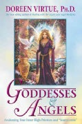 Goddesses and Angels: Awakening Your Inner High-Priestess And Source-Eress (Paperback)