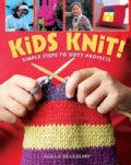 Kids Knit!: Simple Steps to Nifty Projects (Paperback)