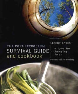 The Post-Petroleum Survival Guide and Cookbook: Recipes for Changing Times (Paperback)