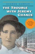 The Trouble With Jeremy Chance (Paperback)