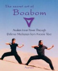 The Secret Art of Boabom: Awakening Inner Power Through Defense-Meditation from Ancient Tibet (Paperback)