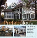 Prefabulous: The House of Your Dreams, Delivered Fresh From The Factory (Hardcover)