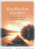Row, Row, Row Your Boat: A Guide For Living Life In The Divine Flow (Hardcover)