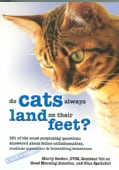 Do Cats Always Land on Their Feet?: 101 of the Most Perplexing Questions Answered About Feline Unfathomables, Med... (Paperback)