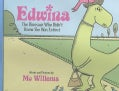 Edwina, the Dinosaur Who Didn't Know She Was Extinct (Hardcover)