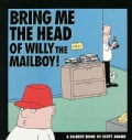 Bring Me the Head of Willy the Mailboy! (Paperback)