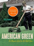 American Green: The Obsessive Quest for the Perfect Lawn (Paperback)