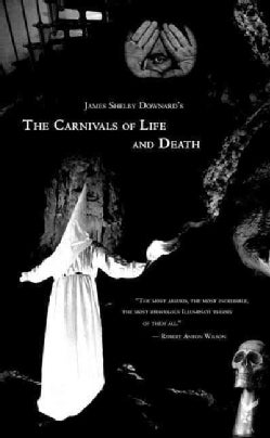 James Shelby Downard's the Carnivals of Life And Death: My Profane Youth, 1913-1935 (Paperback)