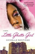 Little Ghetto Girl: A Novel (Paperback)