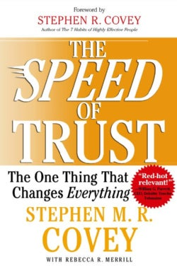 The Speed of Trust: The One Thing that Changes Everything (Hardcover)