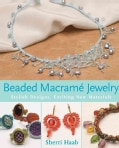 Beaded Macrame Jewelry: Stylish Designs, Exciting New Materials (Paperback)