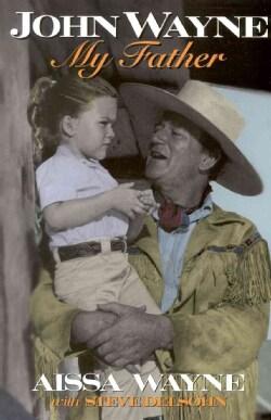 John Wayne, My Father (Paperback)