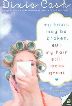 My Heart May Be Broken, but My Hair Still Looks Great (Paperback)