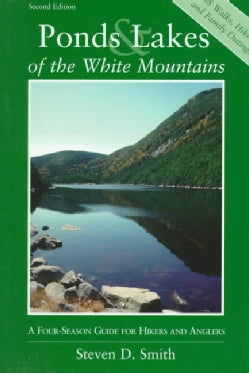 Ponds & Lakes of the White Mountains: A Four-Season Guide for Hikers and Anglers (Paperback)