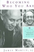 Becoming Who You Are: Insights on the True Self from Thomas Merton And Other Saints (Paperback)