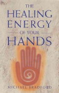 The Healing Energy of Your Hands (Paperback)