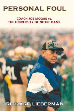 Personal Foul: Coach Joe Moore Vs. the University of Notre Dame (Hardcover)