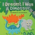 I Dreamt I Was a Dinosaur (Board book)