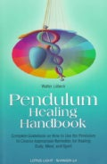 Pendulum Healing Handbook: Complete Guidebook on How to Utilize the Pendulum to Choose Approbriate Remedies for H... (Paperback)