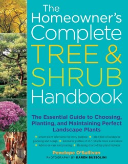 The Homeowner's Complete Tree & Shrub Handbook: The Essential Guide to Choosing, Planting, and Maintaining Perfec... (Paperback)