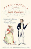 Jane Austen's Guide to Good Manners: Compliments, Charades & Horrible Blunders (Hardcover)