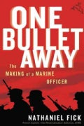 One Bullet Away: The Making of a Marine Officer (Paperback)