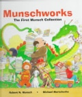 Munschworks: The First Munsch Collection (Hardcover)