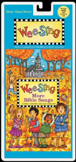 Wee Sing More Bible Songs: More Celebration of Thebible in Music and Song!