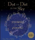 Dot to Dot in the Sky Stories of the Zodiac (Paperback)